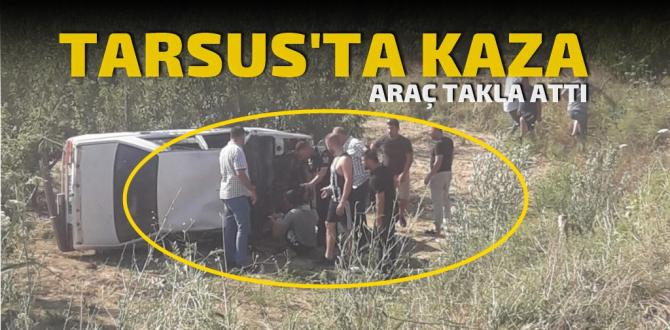 Tarsus'ta yayla yolunda kaza,araç takla attı.