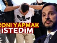 Bakan Albayrak ve ailesine hakaret eden zanlının mahkemedeki ifadesi ortaya çıktı: İroni yapmak istemiştim