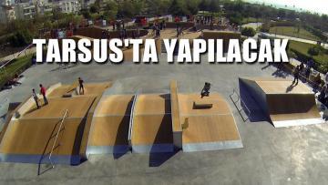 Tarsus'ta Skatepark yapılacak