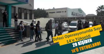 'tefeci' operasyonunda tutuklu sayıyı 14'e yükseldi