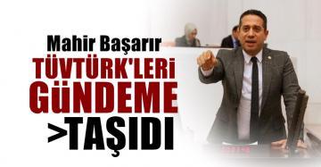 BAŞARIR TÜVTÜRK'LERİ GÜNDEME TAŞIDI