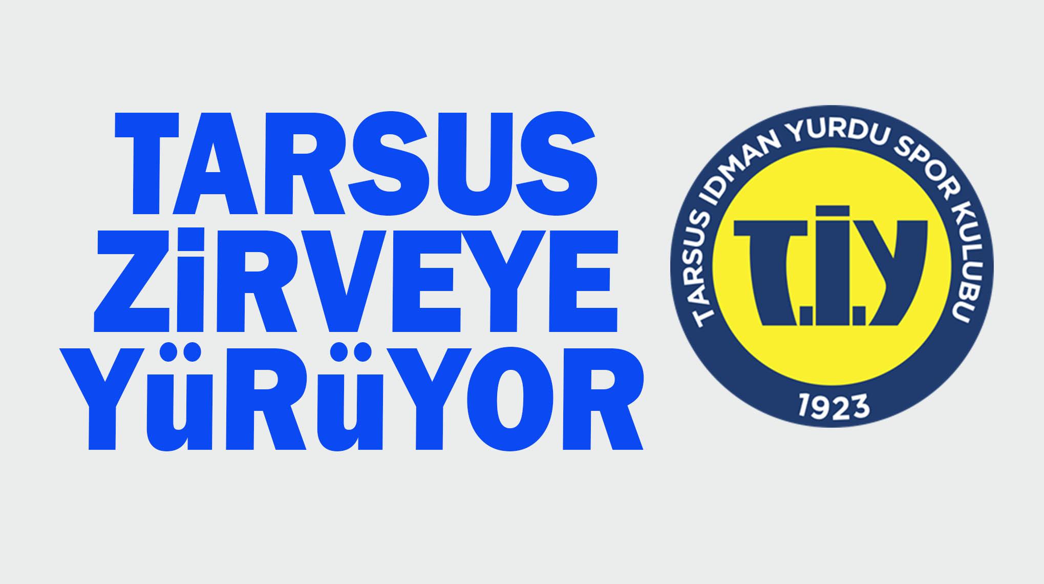 Tarsus İdman Yurdu Zirveye doğru gidiyor!