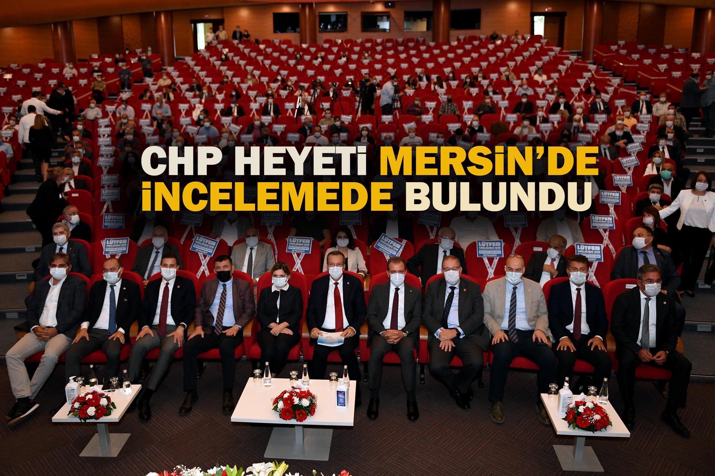 CHP HEYETİ MERSİN'E ÇIKARMA YAPTI