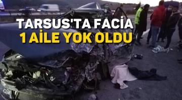 Tarsus'ta karşı şeride geçen TIR, otomobili biçti: Aynı aileden 5 kişi öldü, 2 yaralı