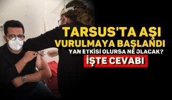 Tarsus'ta Koronavirüs aşılamaları başladı, peki yan etki olursa ne olacak ?