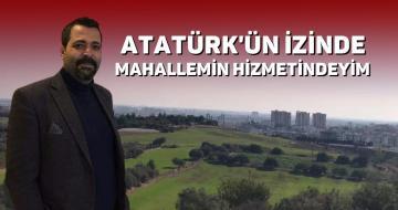 """""""Murat Gül: Atatürk'ün izinde Mahallemin Hizmetinde olacağım"""""""