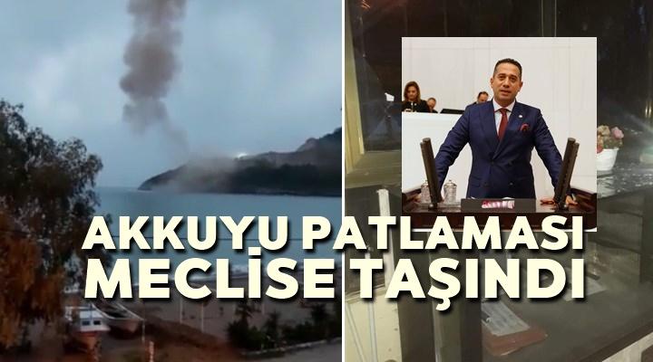Akkuyu patlaması meclis gündeminde..