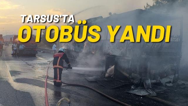 Tarsus'ta yanan otobüs kullanılmaz hale geldi