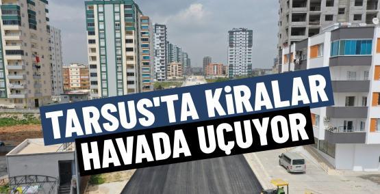 Tarsus'ta ev kiraları cep yakıyor işte rakamlar.