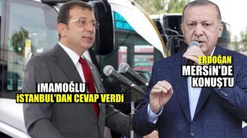 ERDOĞAN MERSİN'DE KONUŞTU,CEVABI İSTANBUL'DAN GELDİ