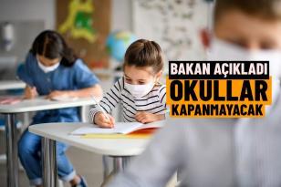 Vaka sayıları artsa da artık okullar kapanmayacak