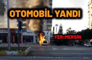 Mersin'de otomobil alev alev yandı